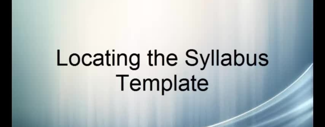 Syllabus: Locate the Syllabus Template