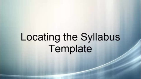 Thumbnail for entry Syllabus: Locate the Syllabus Template