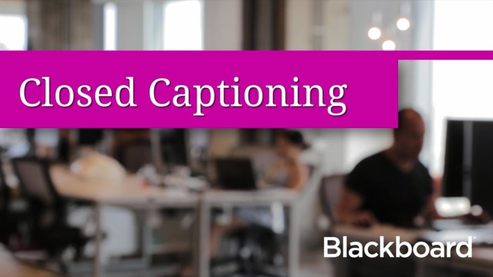 Closed Captioning in Blackboard Collaborate with the Ultra Experience