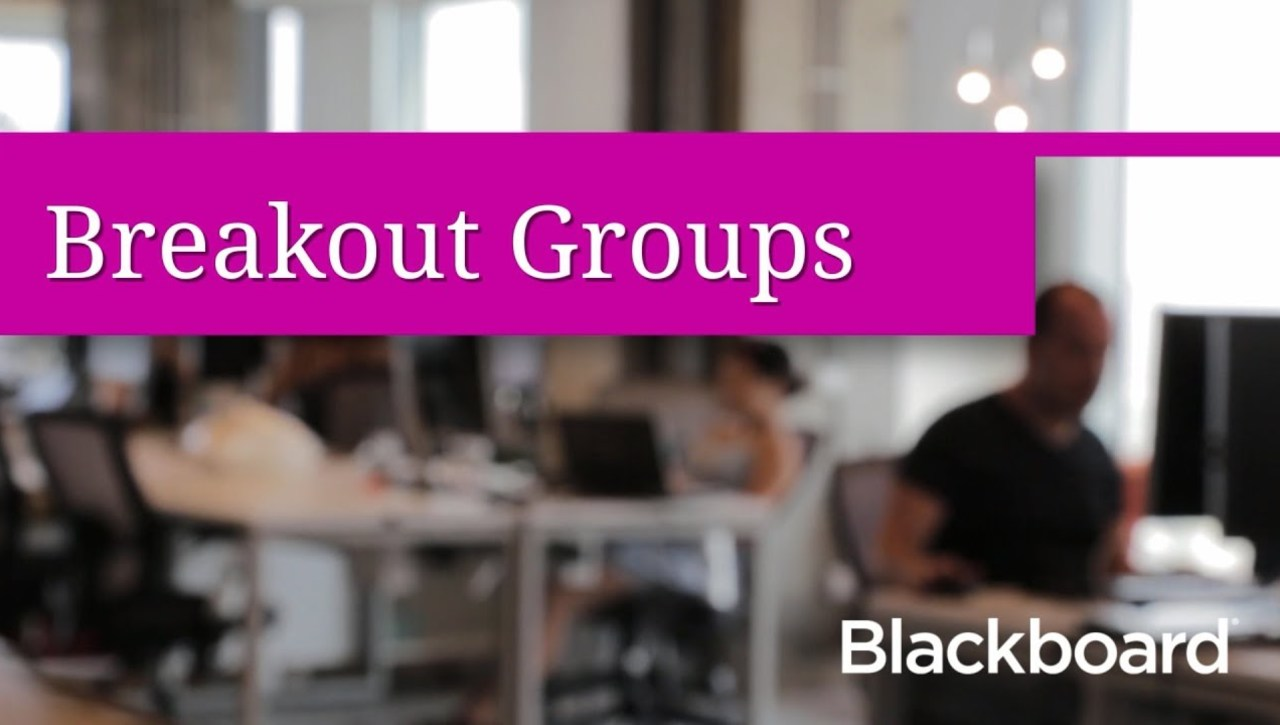 Breakout Groups in Blackboard Collaborate with the Ultra Experience