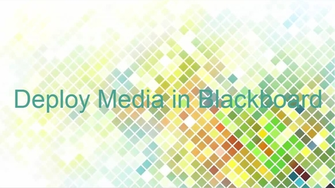 Thumbnail for entry Deploy media in Blackboard