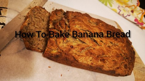 Thumbnail for entry Banana Bread | Stay Home & Bake