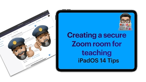 Thumbnail for entry Creating a secure Zoom room for teaching online (iPad Tips)