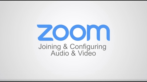 Thumbnail for entry Joining & Configuring Zoom Audio & Video