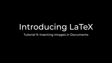 Thumbnail for entry LaTeX Tutorial Part 9
