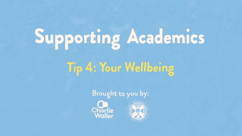 Thumbnail for entry Charlie Waller: Supporting Academics: Your Wellbeing