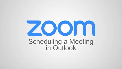 Thumbnail for entry Scheduling a Zoom Meeting in Outlook