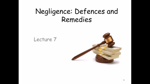 Thumbnail for entry Video of Lecture: Defences to Negligence