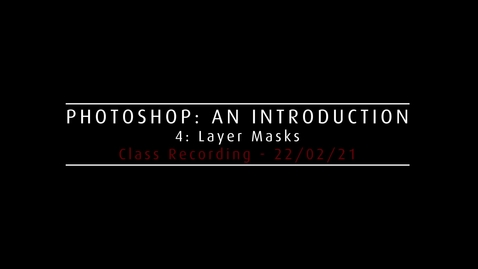 Thumbnail for entry Week 4: Layer Masks - Class Recording
