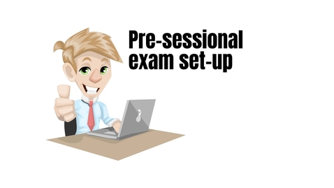 Thumbnail for entry Pre-sessional exam set-up