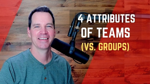 Thumbnail for entry Teams vs Groups & Attributes of a Team