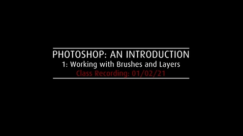 Thumbnail for entry Week 1:  Brushes and Layers - Class Recording