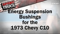 Energy Suspension Bushings for the 1973 Chevy C10