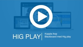 Thumbnail for entry 1. HIG Play - My Media länk i Blackboard & installera inspelningsprogram