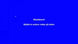 Thumbnail for entry Blackboard - Bädda in extern video i text