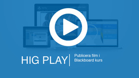 Thumbnail for entry 3. HiG Play - Publicera filmen i en Blackboard kurs