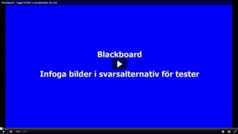 Blackboard - Lägga in bild i svarsalternativ för test