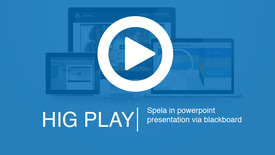 Thumbnail for entry 2. HiG Play - Spela in powerpoint presentation via blackboard