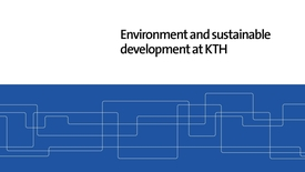 Thumbnail for entry Environment and Sustainable Development at KTH