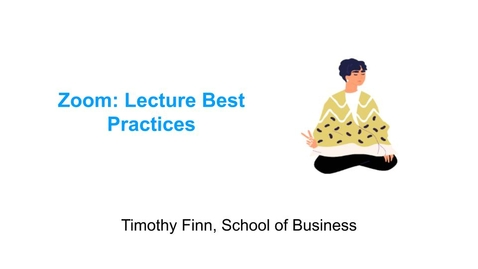 Thumbnail for entry Timothy Finn on Zoom: Lecture Best Practices