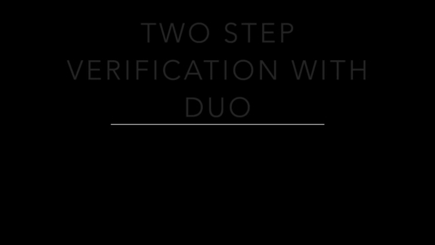 Thumbnail for entry Duo Two Step Verification Enrollment