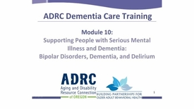 Thumbnail for entry ADRC Dementia Care Training - Module 10