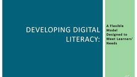 Thumbnail for entry Developing Digital Literacy: A Flexible Model Designed to Meet Learners' Needs