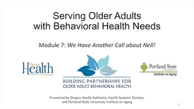 Thumbnail for entry Serving Older Adults with Behavioral Health Needs: Module 7