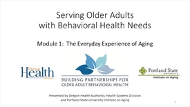 Thumbnail for entry Serving Older Adults with Behavioral Health Needs: Module 1
