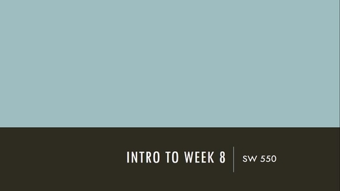 Thumbnail for entry SW 550 - Week 8 - Part 1