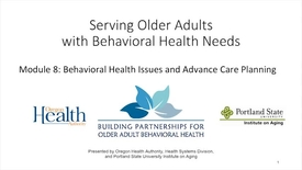Thumbnail for entry Serving Older Adults with Behavioral Health Needs: Module 8