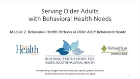 Thumbnail for entry Serving Older Adults with Behavioral Health Needs: Module 2