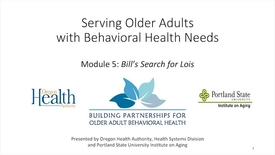 Thumbnail for entry Serving Older Adults with Behavioral Health Needs: Module 5