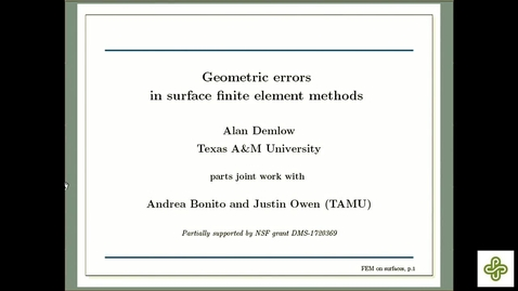 Thumbnail for entry 2019 Apr 12, Alan Demlow, Texas A&M University Geometric errors in surface finite element methods