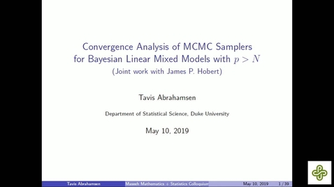 Thumbnail for entry 2019 May 10, Tavis Abrahamsen, Duke University Convergence analysis of MCMC samplers for Bayesian linear mixed models with p  N