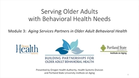 Thumbnail for entry Serving Older Adults with Behavioral Health Needs: Module 3