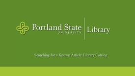 Thumbnail for entry Searching for a Known Article: PSU Library Catalog