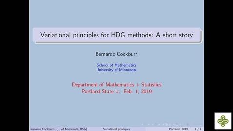 Thumbnail for entry 2019 Feb 1, Bernardo Cockburn, University of Minnesota, Variational principles for hybridizable discontinuous Galerkin methods: A short story