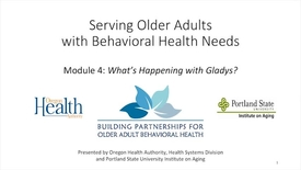 Thumbnail for entry Serving Older Adults with Behavioral Health Needs: Module 4