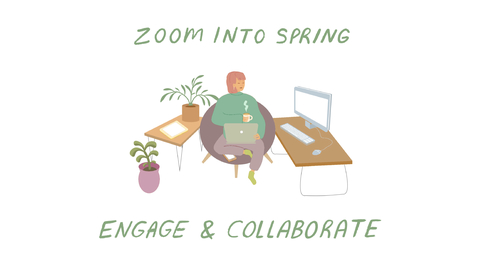 Thumbnail for entry Zoom Into Spring: Engage & Collaborate