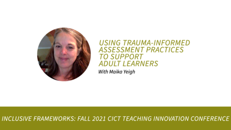 Thumbnail for entry Using Trauma-Informed Assessment Practices to Support Adult Learners with Maika Yeigh