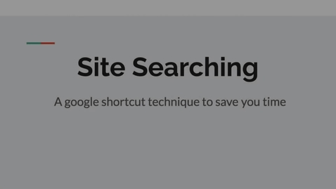 Thumbnail for entry Site Searching A Google Technique to Save You Time