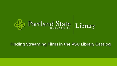 Thumbnail for entry Finding Streaming Films @ Portland State University Library