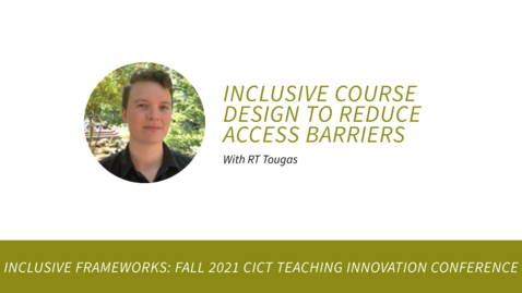 Thumbnail for entry Inclusive Course Design to Reduce Access Barriers with RT Tougas