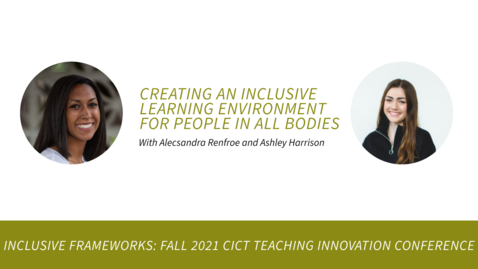 Thumbnail for entry Creating an Inclusive Learning Environment for People in All Bodies with Alecsandra Renfroe and Ashley Harrison