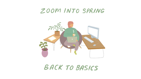 Thumbnail for entry Zoom Into Spring: Back to Basics