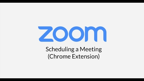 Thumbnail for entry Scheduling a Meeting (Chrome Extension)