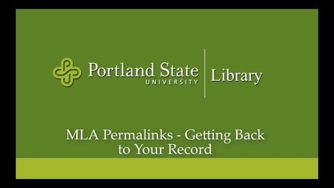 Thumbnail for entry MLA 5 MLA Permalinks - - Getting Back to Your Record