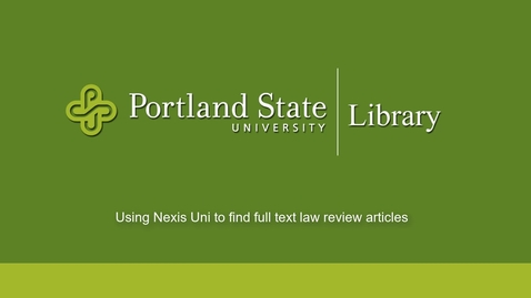 Thumbnail for entry Using Nexis Uni to Find Full Text Law Review Articles