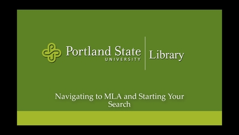 Thumbnail for entry MLA 2 Navigating to MLA and Starting Your Search